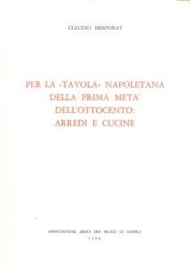 Per la tavola Napoletana della prima metà dell'Ottocento: Arredi e Cucine